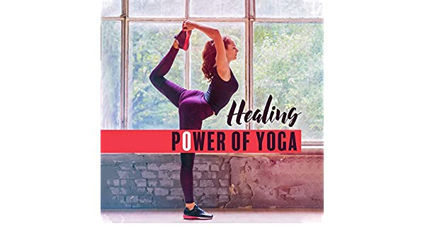 Healing Power of Yoga: New Age Ambient & Nature 2019 Music ...