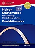img - for Nelson Pure Mathematics 2 and 3 for Cambridge International A Level (CIE A Level) book / textbook / text book