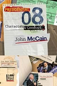2008 Presidential Character & Conduct: John McCain