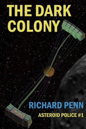 The Dark Colony (Asteroid Belt Police) (Volume 1) ()