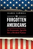 img - for The Forgotten Americans: An Economic Agenda for a Divided Nation book / textbook / text book
