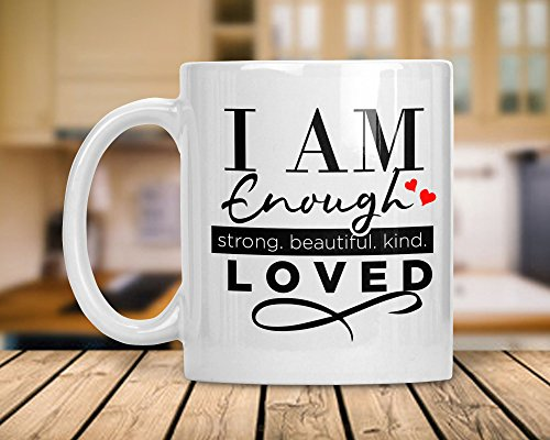 I Am Enough Inspirational Coffee Cup by DipsyDoodlebug