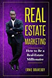 REALESTATE MARKETING HOW TO BE A REALESTATE MILLIONAIRE: REALESTATE MARKETING 101