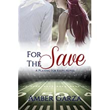For the Save (Playing for Keeps Book 4)