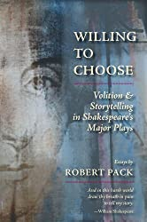 Willing to Choose: Volition & Storytelling in Shakespeare's Major Plays