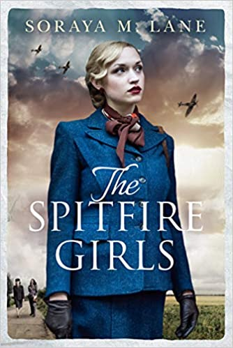 Amazon The Spitfire Girls 9781503905030 Soraya M Lane Books