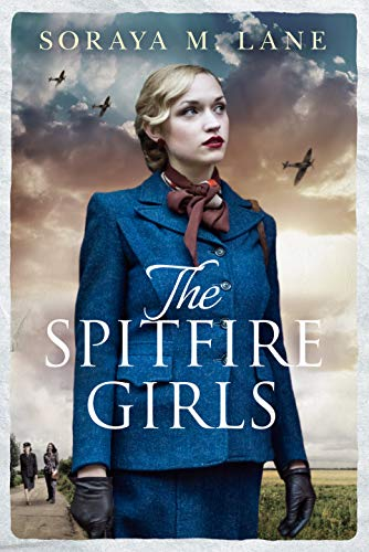 The Spitfire Girls by Soraya M Lane