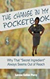 The Change in My Pocketbook, Lorene Collier Purcy, 1478193433