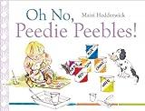 Oh No, Peedie Peebles!, Hedderwick, Mairi, 178027002X