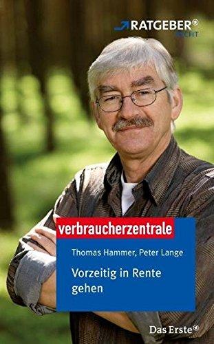 Vorzeitig in Rente gehen Broschiert – 25. Januar 2011 Thomas Nell Wolfgang Starke Thomas Hammer Peter Lange