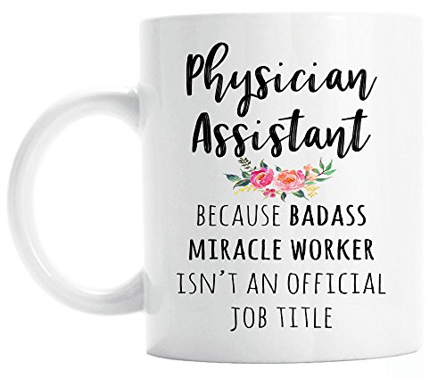 Gift for Physician Assistant, Funny Physician Assistant Coffee Mug, Graduation Gift (Mug Assistant Coffee Physician)