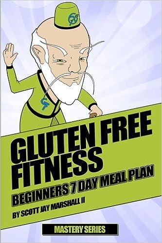 Gluten Free Fitness Beginners 7 Day Meal Plan Gluten Free