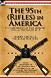 The 95th (Rifles) in America: the Experiences of Two Soldiers During the War of 1812