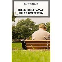 Tulen polttavat hiilet poltettiin (Finnish Edition)