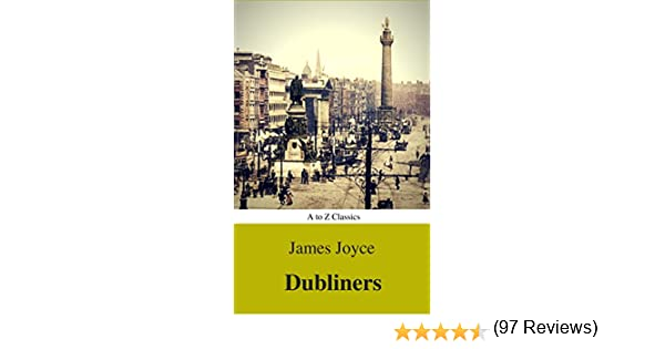 Dubliners best navigation active toc a to z classics ebook dubliners best navigation active toc a to z classics ebook james joyce amazon kindle store fandeluxe Choice Image