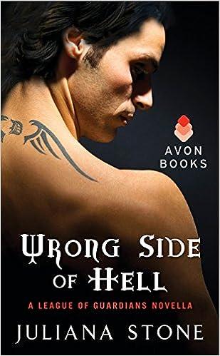 Wrong Side of Hell: A League of Guardians Novella: Juliana Stone: 9780062136275: Amazon.com: Books