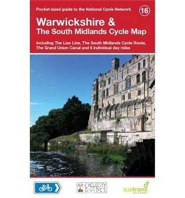 [(Warwickshire andamp; The South Midlands Cycle Map: Including The Lias Line, The South Midlands Cycle Route, The Grand Union Canal and 5 Individual Day Rides)] [ CycleCity Guides ] [September, 2013] ()