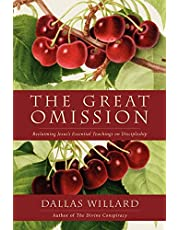 The Great Omission: Reclaiming Jesus's Essential Teachings on Discipleship