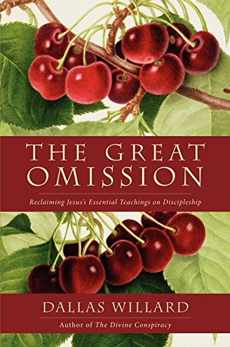 Download The Great Omission: Reclaiming Jesus's Essential Teachings on Discipleship pdf