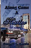 Along Came a Hustler, Purnell Harris, 0983051895