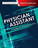 img - for Physician Assistant: A Guide to Clinical Practice, 6e book / textbook / text book