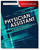 Physician Assistant: A Guide to Clinical Practice, 6e
