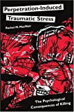 Perpetration-Induced Traumatic Stress, Rachel MacNair, 0595347649