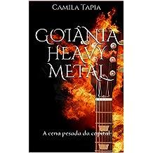 Goiânia Heavy Metal: A cena pesada da capital (Portuguese Edition)