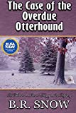 The Case of the Overdue Otterhound (The Thousand Islands Doggy Inn Mysteries) (Volume 15)