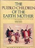 The Pueblo Children of the Earth Mother, Vol. 2