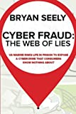 Cyber Fraud: The Web of Lies: US Marine Risks Life in Prison To Expose a Cybercrime That Consumers Know Nothing About