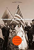 img - for Standing on Common Ground: The Making of a Sunbelt Borderland by Cadava, Geraldo L.(November 1, 2013) Hardcover book / textbook / text book