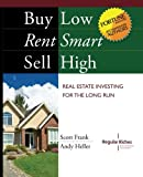 Buy Low, Rent Smart, Sell High, Andy Heller and Scott Frank, 0615702538