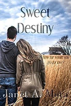 Sweet Destiny by [Mota, Janet A.]