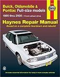 img - for Buick, Oldsmobile & Pontiac Full-size models 1985 thru 2005: Front-wheel drive (Haynes Repair Manuals) book / textbook / text book