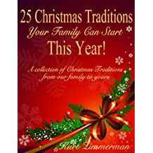 25 Christmas Traditions Your Family Can Start This Year! A collection of Christmas Traditions from our family to yours