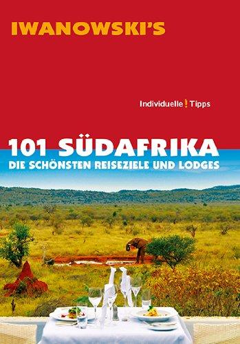 101 Südafrika: Die schönsten Reiseziele und Lodges - Reiseführer von Iwanowski