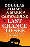 Last Chance to See: Written by Douglas Adams, 2009 Edition, Publisher: Arrow [Paperback]