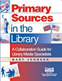 Primary Sources in the Library, Mary Johnson, 1586830759