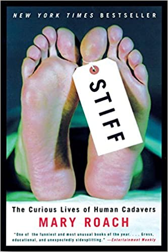 Image result for Stiff: The Curious Lives of Human Cadavers