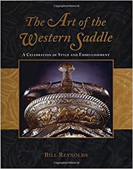 The Art of the Western Saddle: A Celebration of Style and