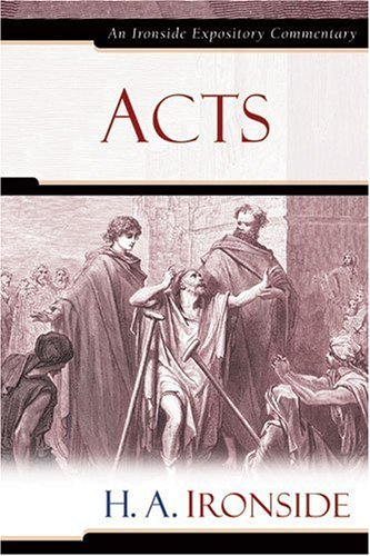 Acts (Ironside Expository Commentaries)