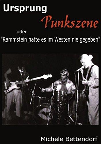Ursprung Punkszene, oder: Rammstein hätte es im Westen nie gegeben