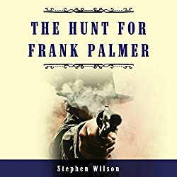 The Hunt for Frank Palmer: A Western Story of Action and Adventure