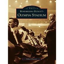 Remembering Detroit's Olympia Stadium (Images of America)