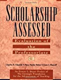 Scholarship Assessed: Evaluation of the Professoriate 1st (first) Edition by Glassick, Charles E., Huber, Mary Taylor, Maeroff, Gene I. published by Jossey-Bass (1997)
