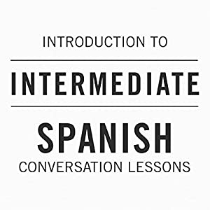 Intro to Intermediate Spanish Conversation Lessons Speech