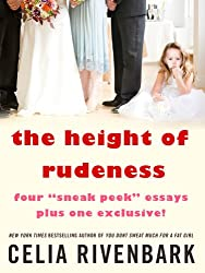 The Height of Rudeness: Four Sneak Peek Essays Plus One Exclusive!