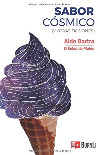Sabor cosmico: (y otras ficciones) (Spanish Edition) [Aldo Bartra Garcia] (Tapa Blanda)