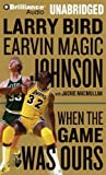 img - for When the Game Was Ours by Bird, Larry, Johnson, Earvin Magic (September 3, 2013) Audio CD book / textbook / text book